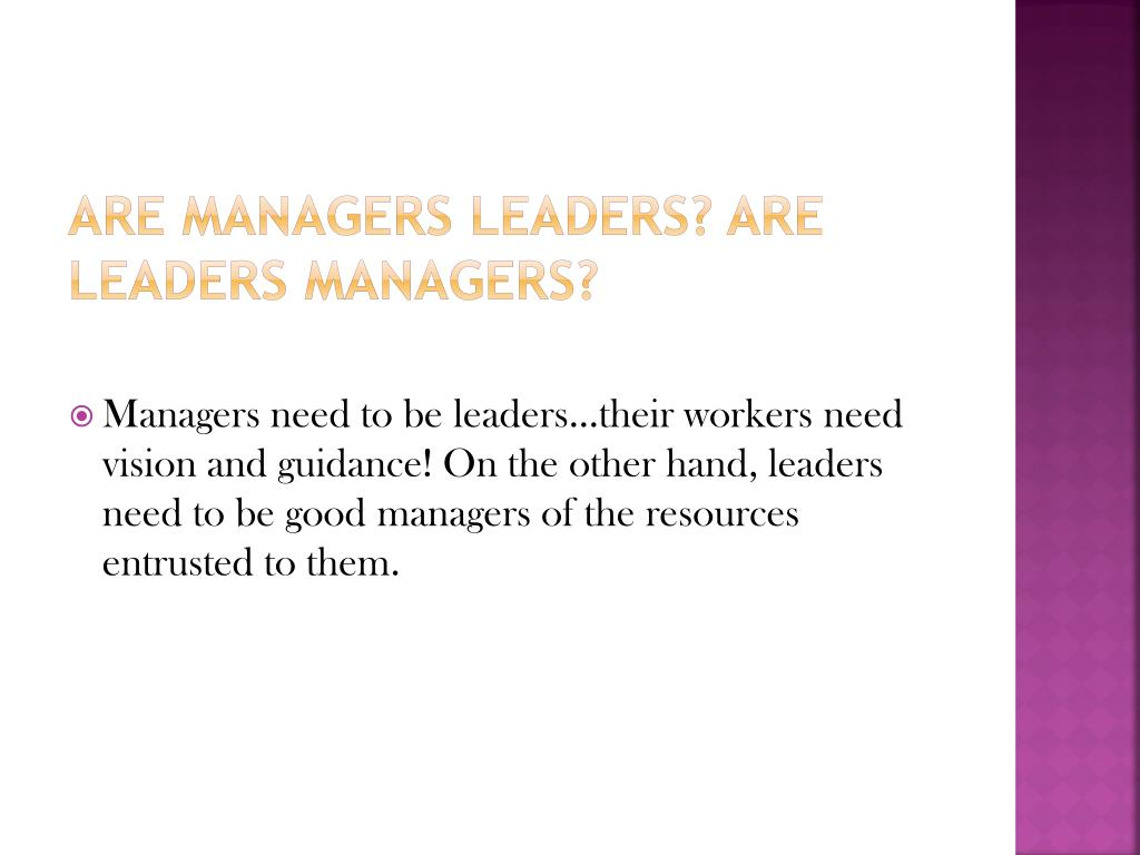 Are managers leaders? Are leaders managers?