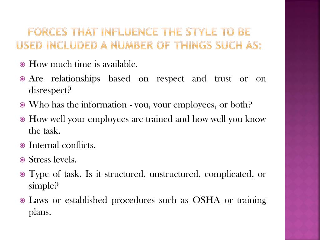 Forces that influence the style to be used included a number of things such as: