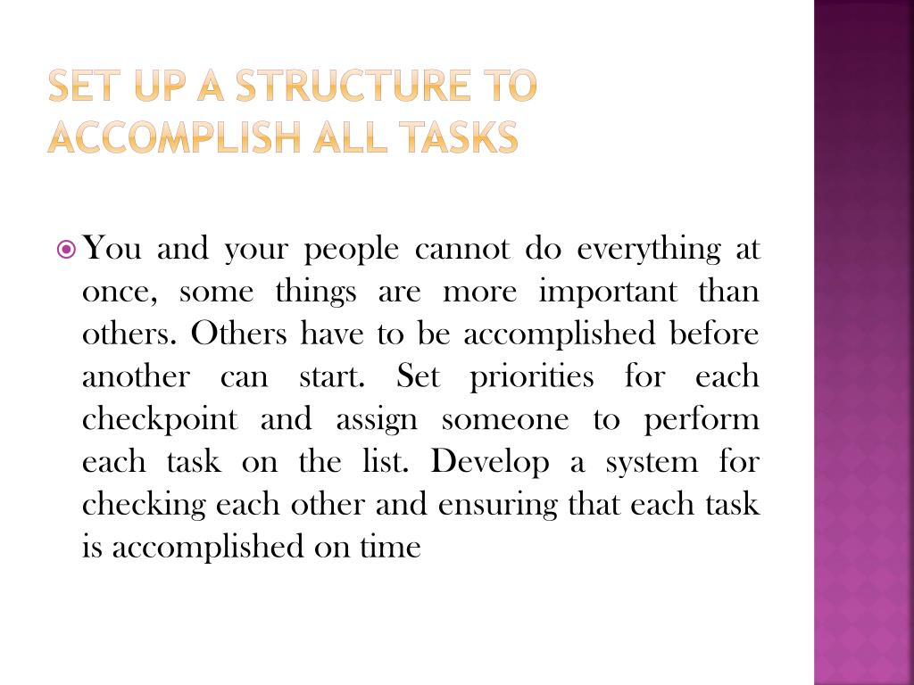 Set up a structure to accomplish all tasks