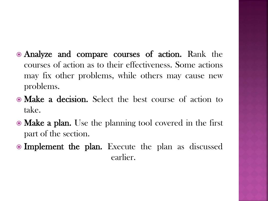 Analyze and compare courses of action.