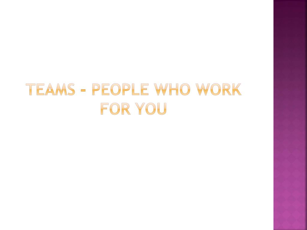 Teams - People Who Work For You
