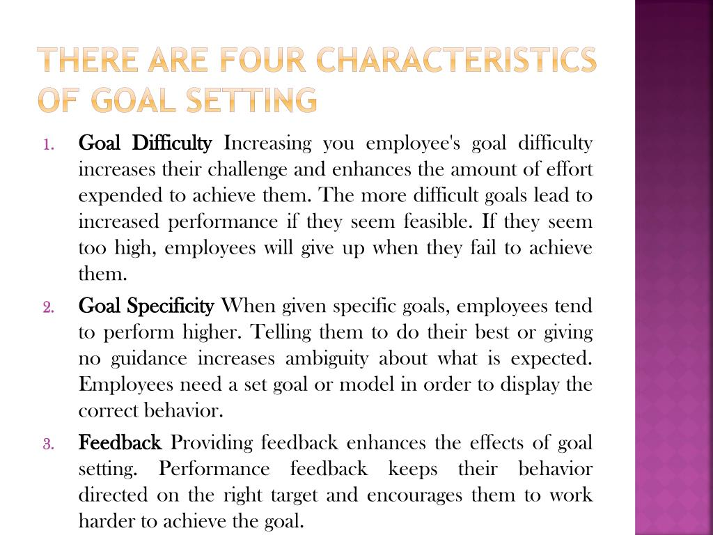 There are four characteristics of goal setting