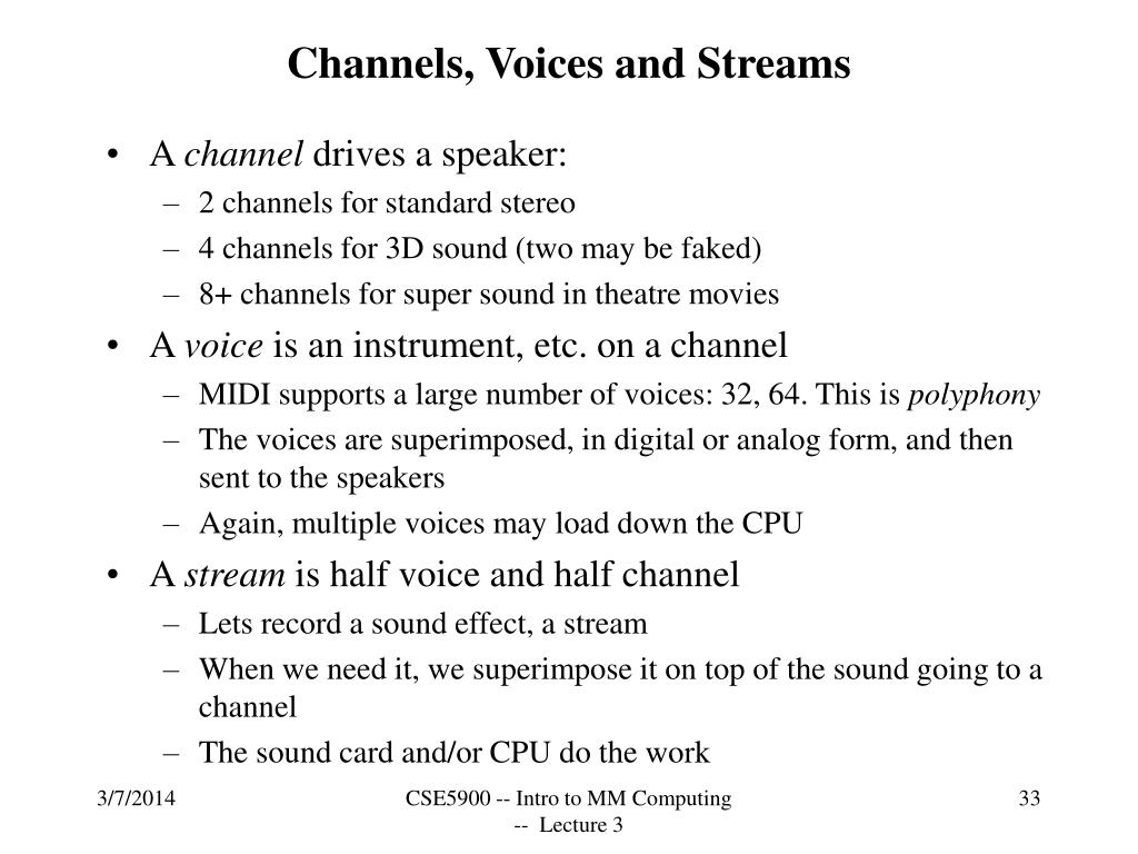 Channels, Voices and Streams
