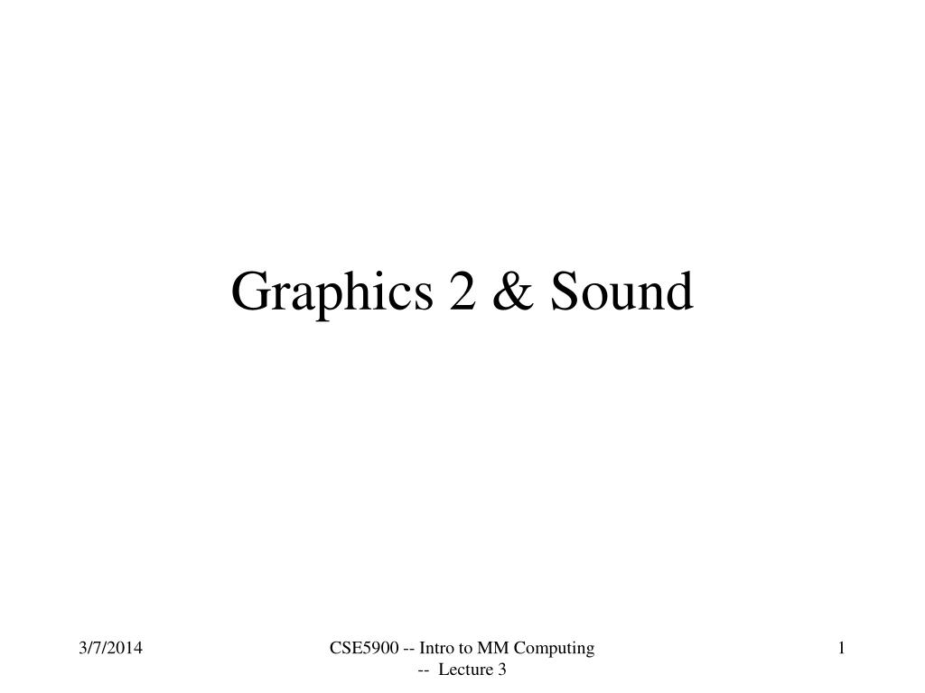 Graphics 2 & Sound