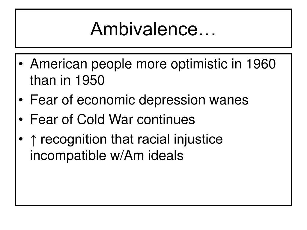 Ambivalence…