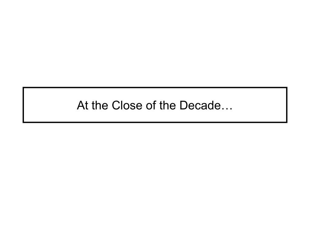 At the Close of the Decade…