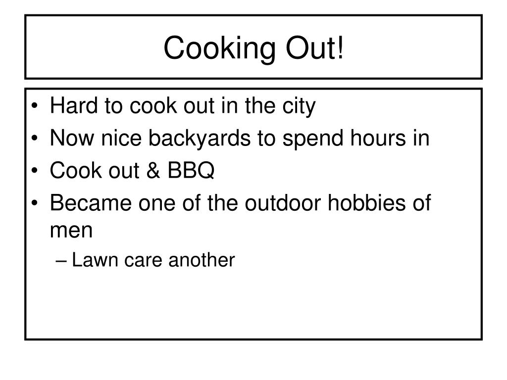 Cooking Out!