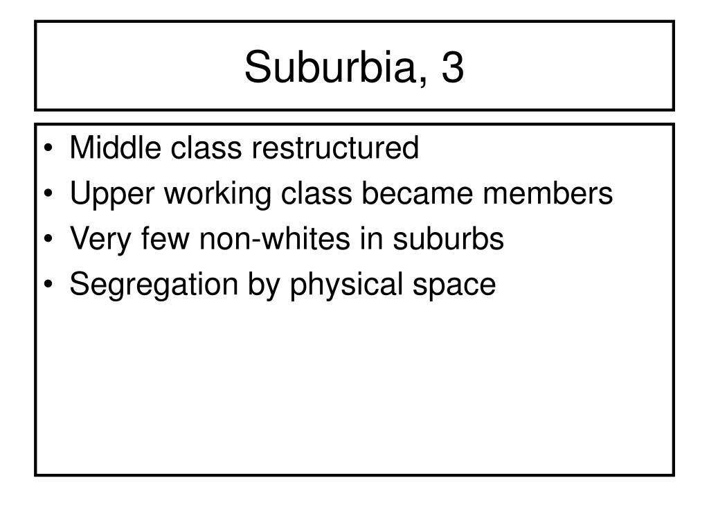 Suburbia, 3