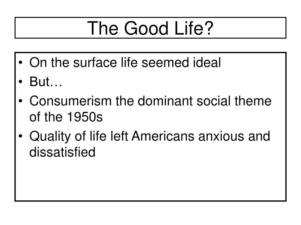 The Good Life?