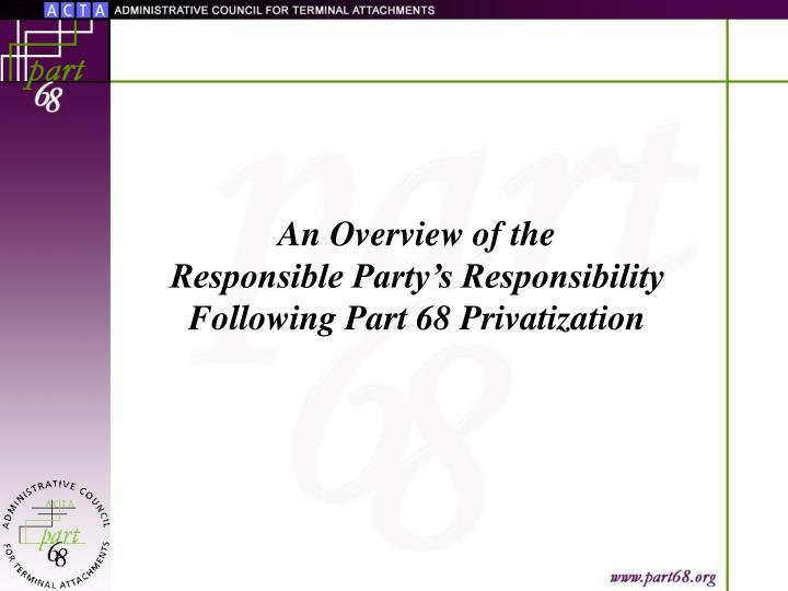 An overview of the responsible party s responsibility following part 68 privatization