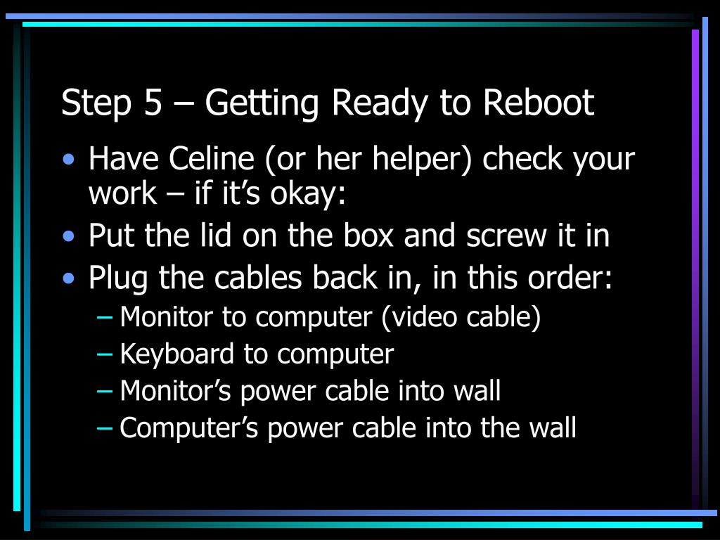 Step 5 – Getting Ready to Reboot