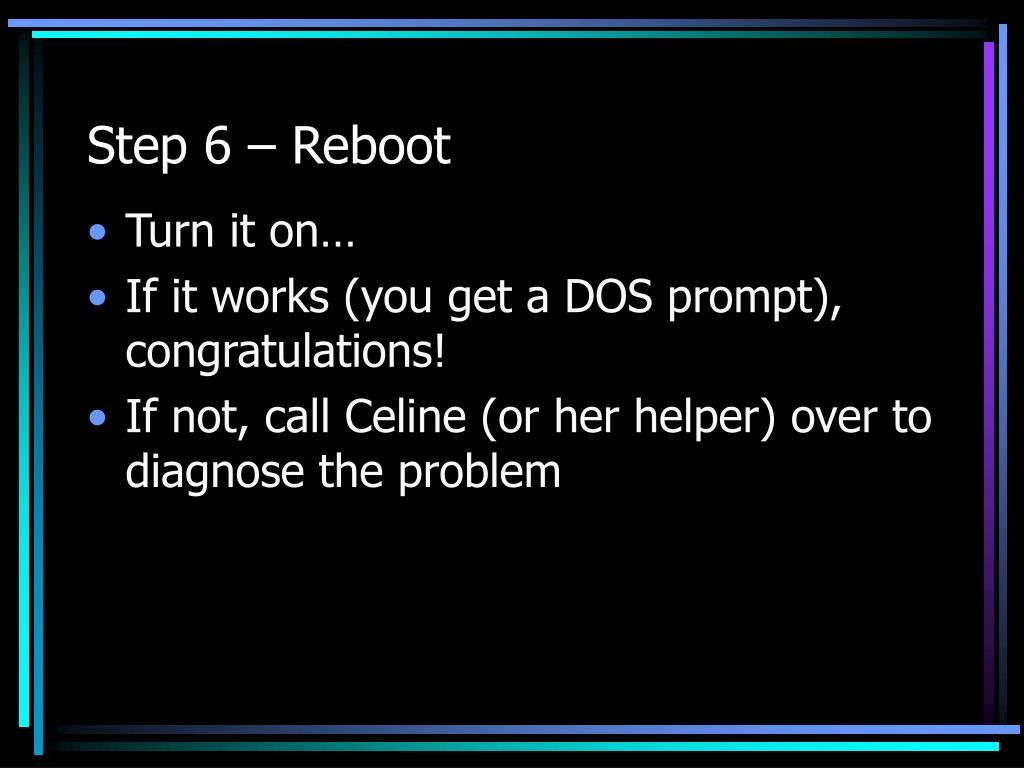 Step 6 – Reboot