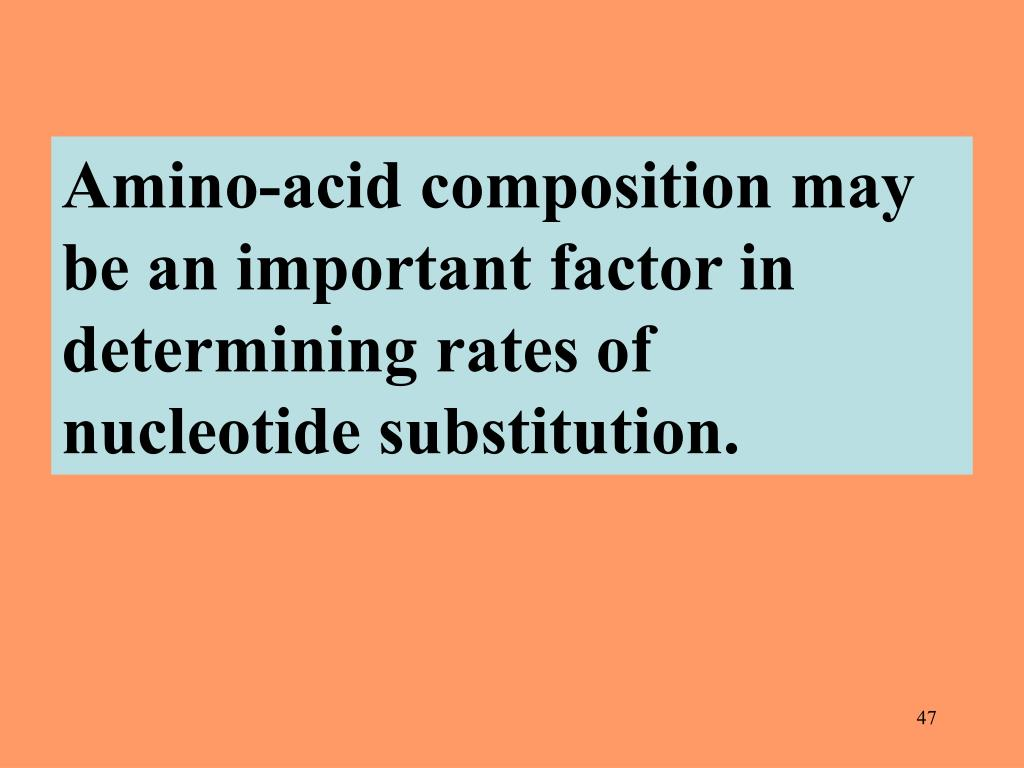 Amino-acid composition may be an important factor in determining rates of nucleotide substitution.