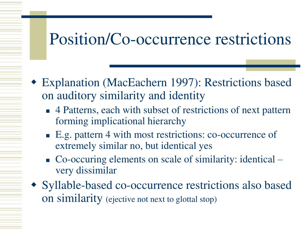 Position/Co-occurrence restrictions