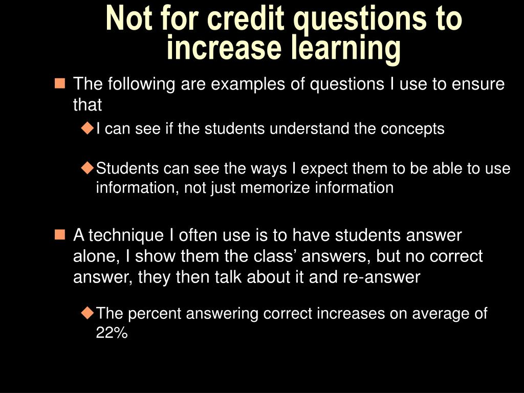 Not for credit questions to increase learning