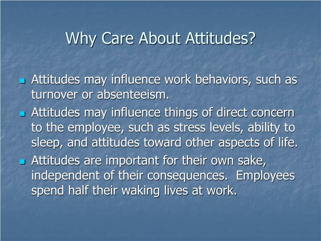 Why Care About Attitudes?