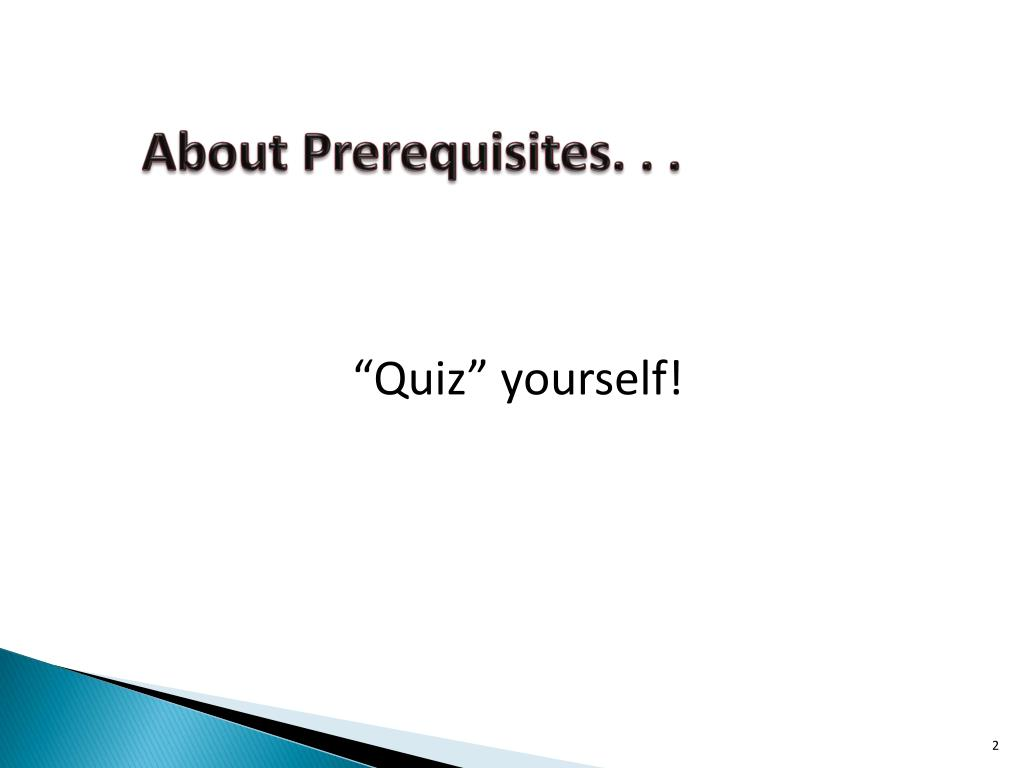 About Prerequisites. . .