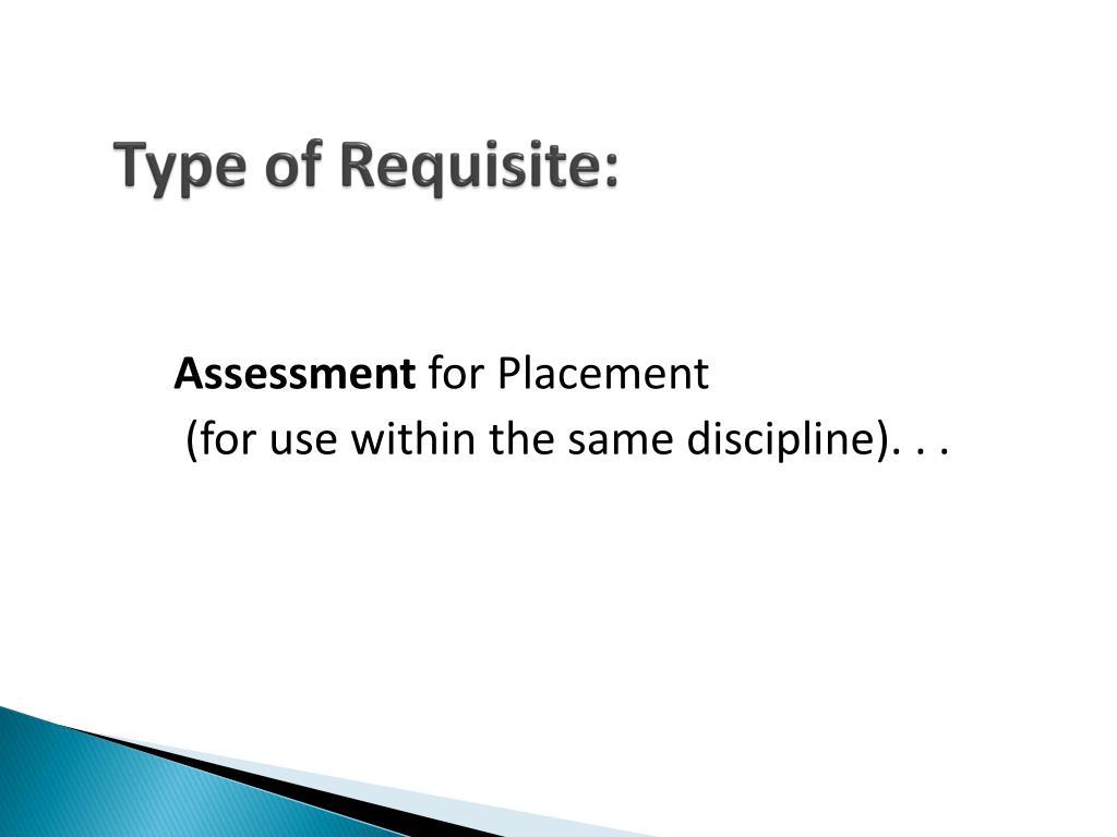 Type of Requisite: