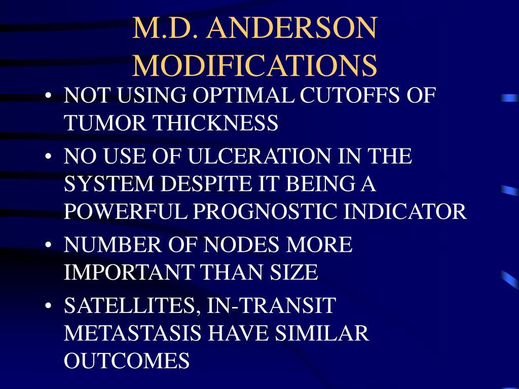 M.D. ANDERSON MODIFICATIONS