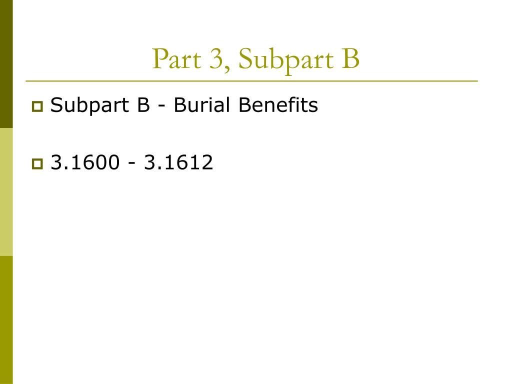 Part 3, Subpart B