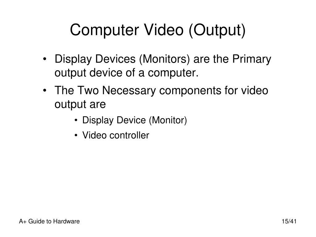 Computer Video (Output)