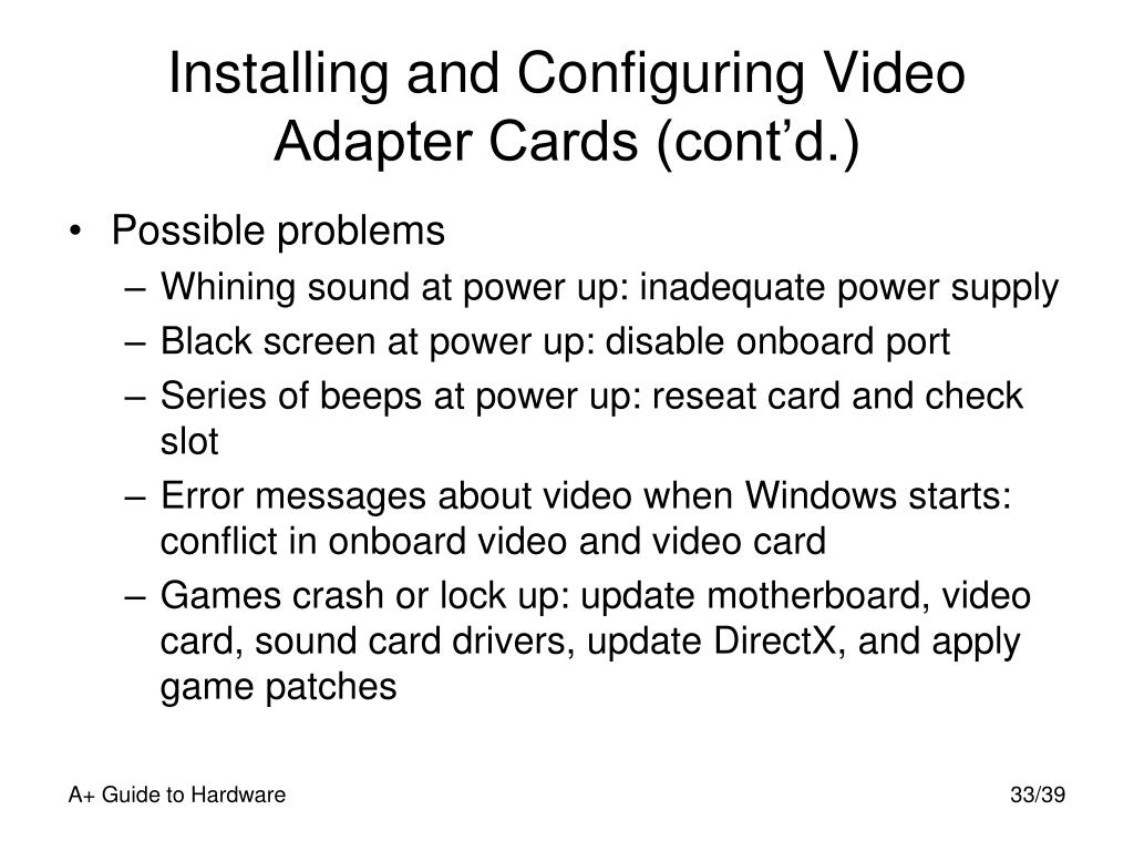 Installing and Configuring Video Adapter Cards (cont'd.)