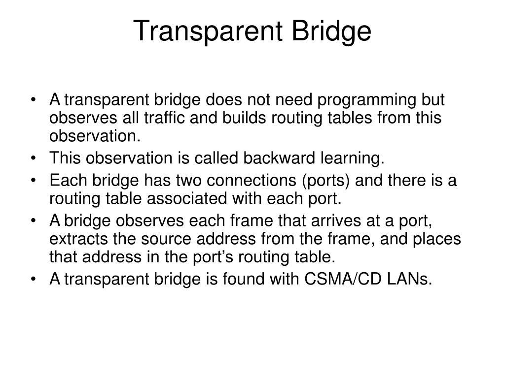 Transparent Bridge