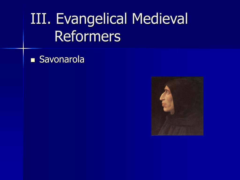 III. Evangelical Medieval Reformers