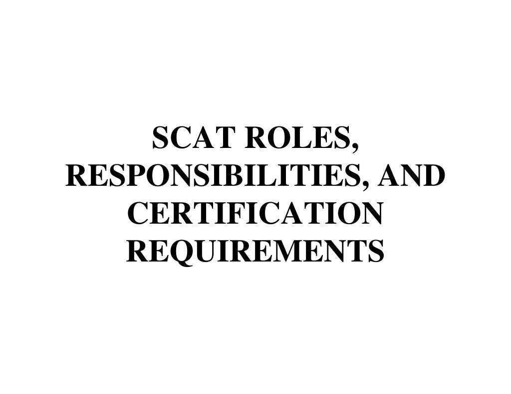 SCAT ROLES, RESPONSIBILITIES, AND CERTIFICATION REQUIREMENTS