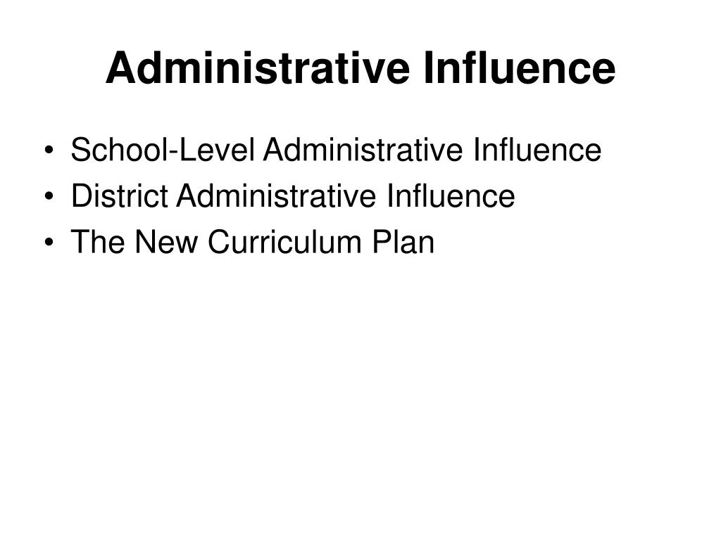 Administrative Influence