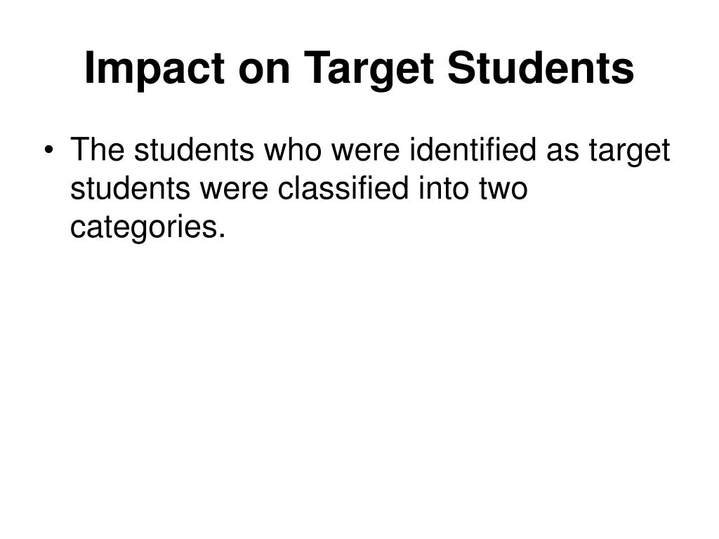 Impact on Target Students