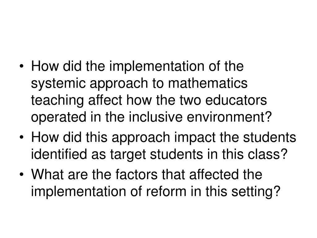 How did the implementation of the systemic approach to mathematics teaching affect how the two educators operated in the inclusive environment?