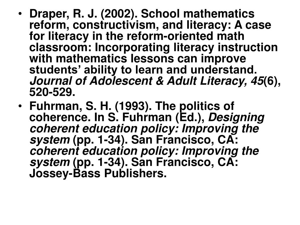 Draper, R. J. (2002). School mathematics reform, constructivism, and literacy: A case for literacy in the reform-oriented math classroom: Incorporating literacy instruction with mathematics lessons can improve students' ability to learn and understand.