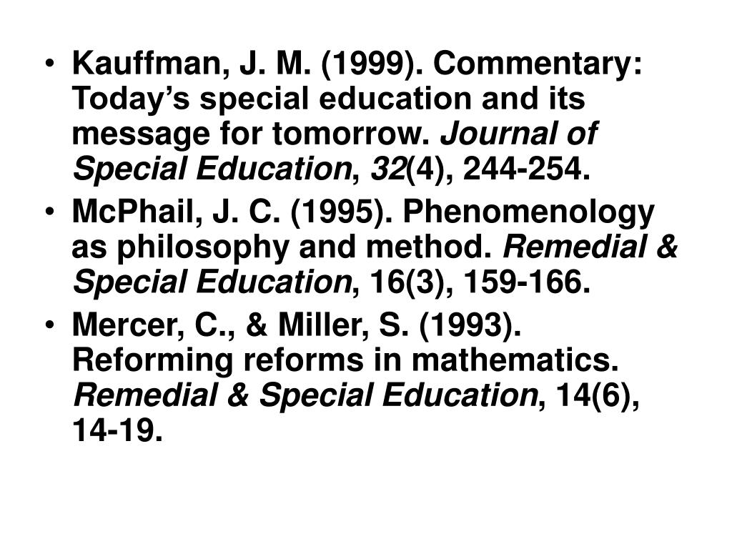 Kauffman, J. M. (1999). Commentary: Today's special education and its message for tomorrow.