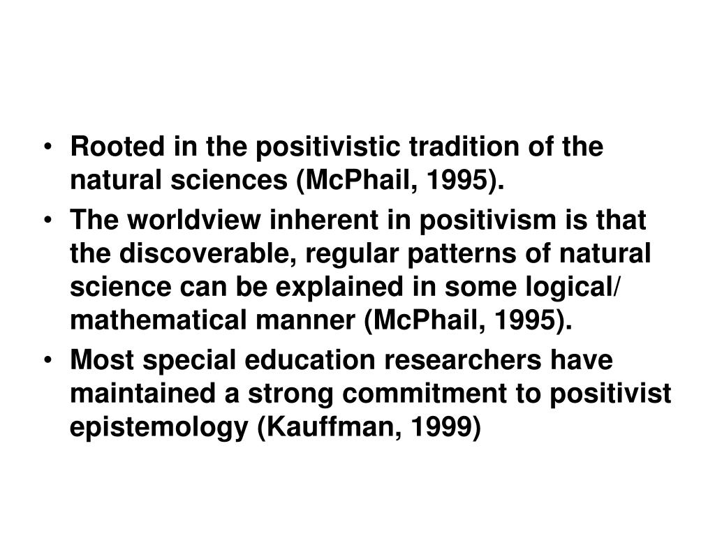 Rooted in the positivistic tradition of the natural sciences (McPhail, 1995).
