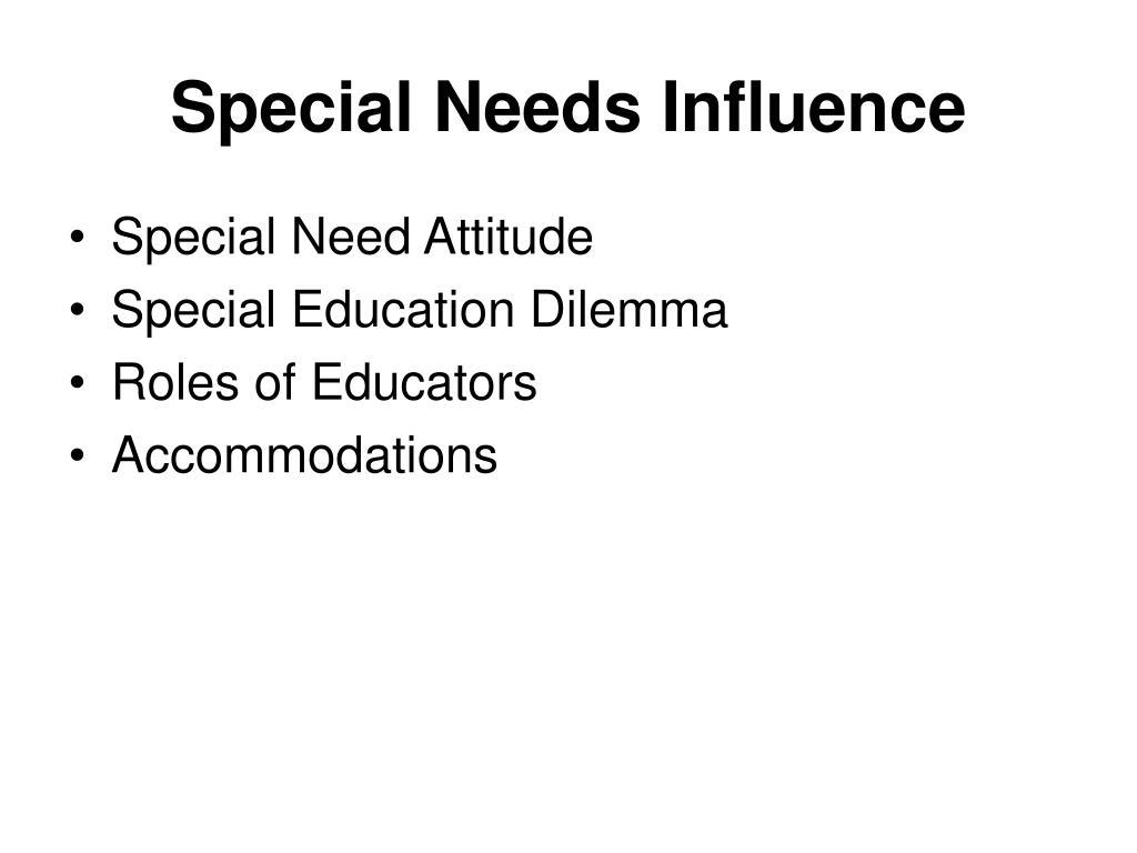 Special Needs Influence