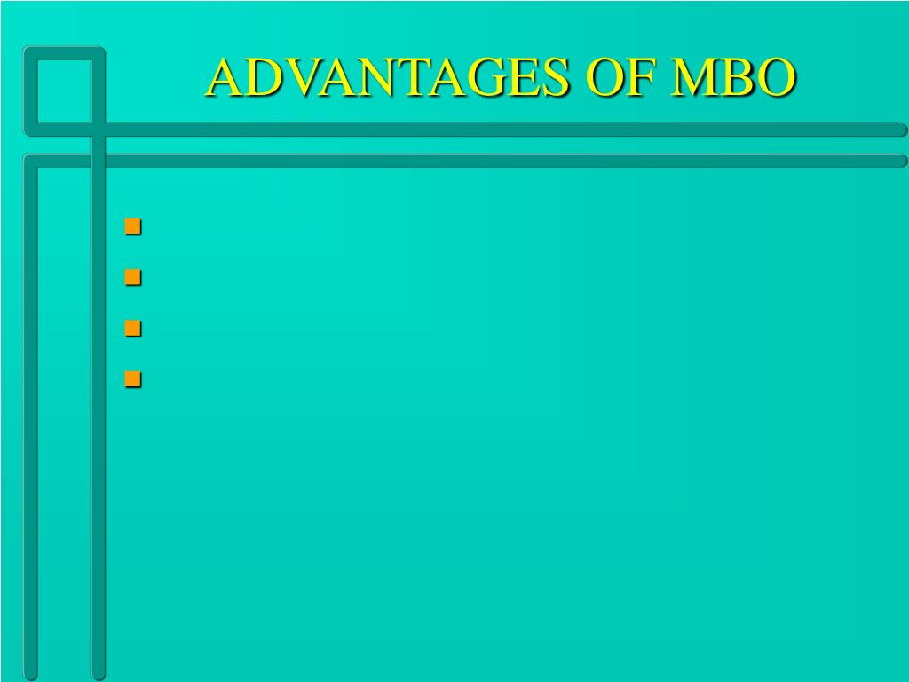 ADVANTAGES OF MBO