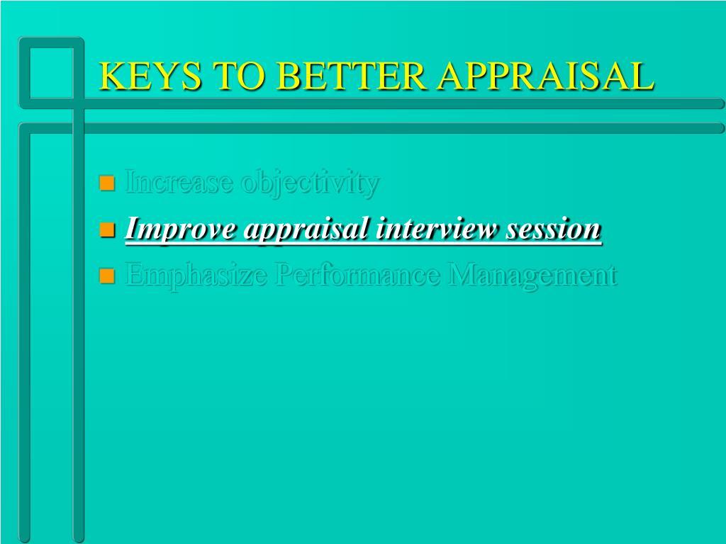 KEYS TO BETTER APPRAISAL