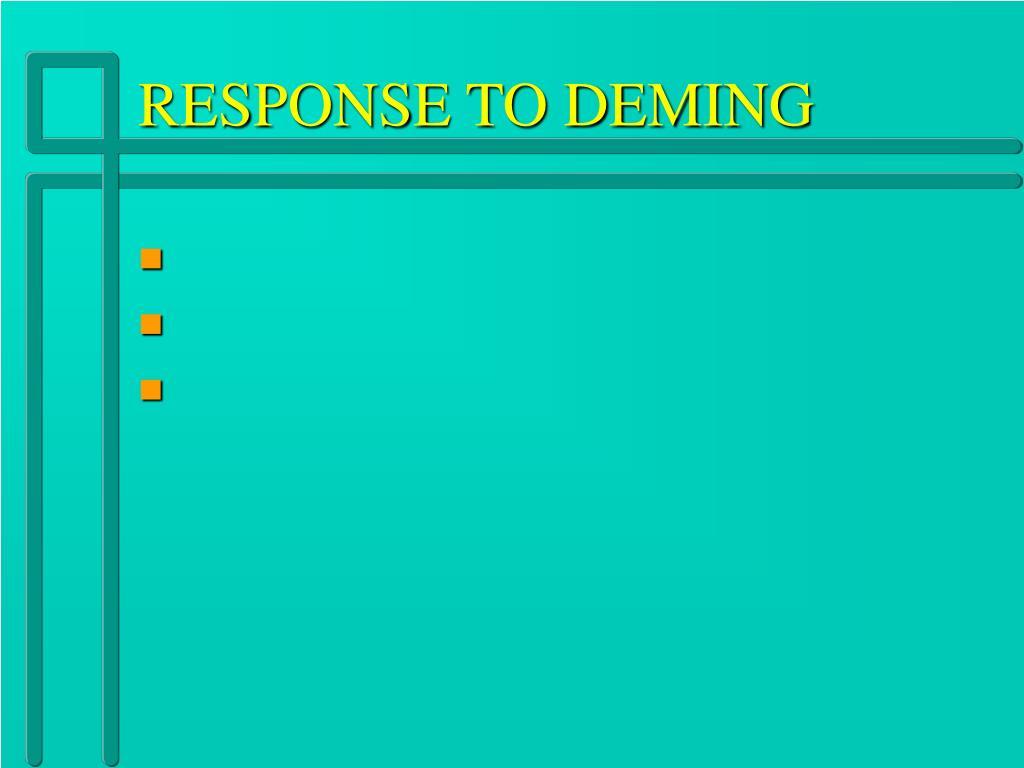 RESPONSE TO DEMING