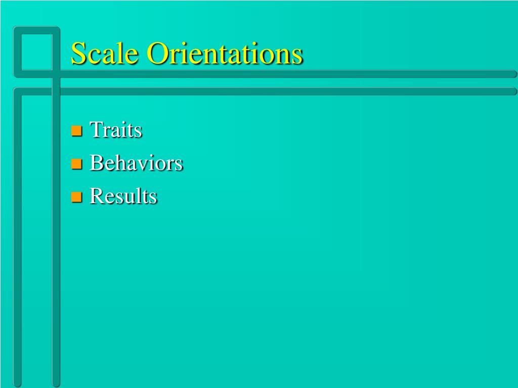 Scale Orientations