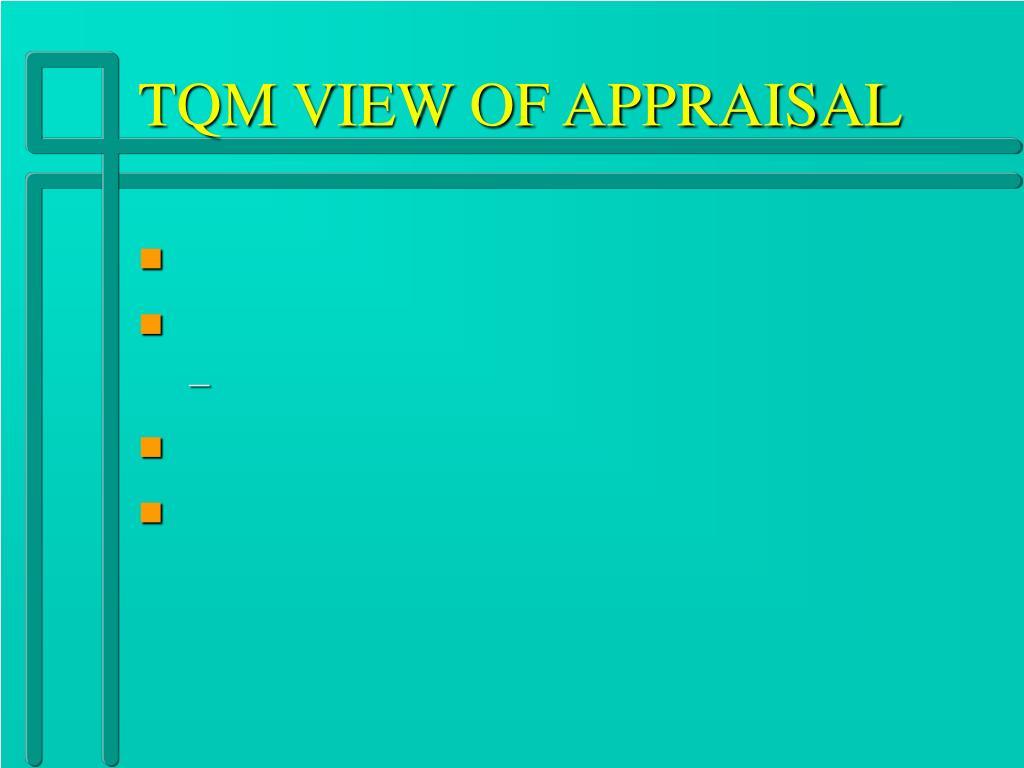 TQM VIEW OF APPRAISAL