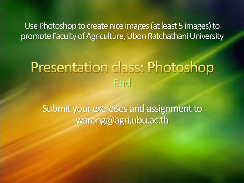 Use Photoshop to create nice images (at least 5 images) to promote Faculty of Agriculture,