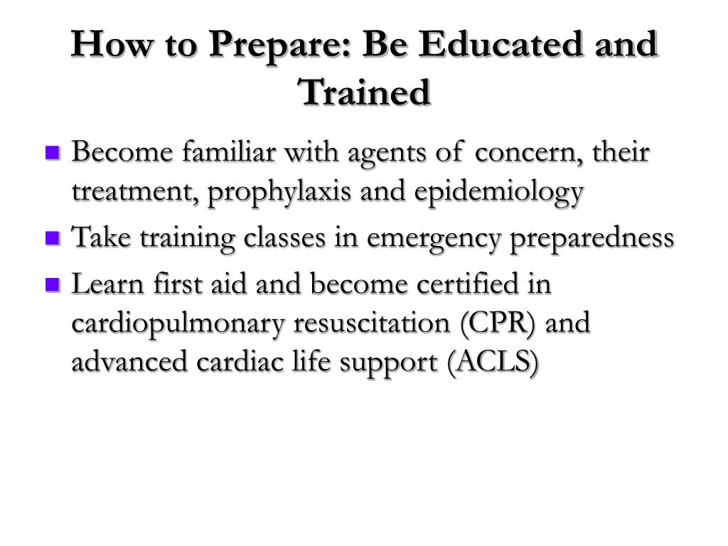 How to Prepare: Be Educated and Trained