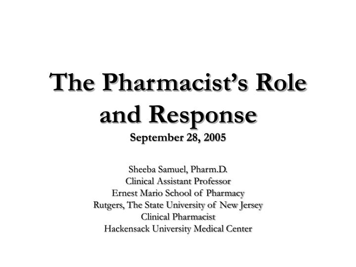 The pharmacist s role and response september 28 2005