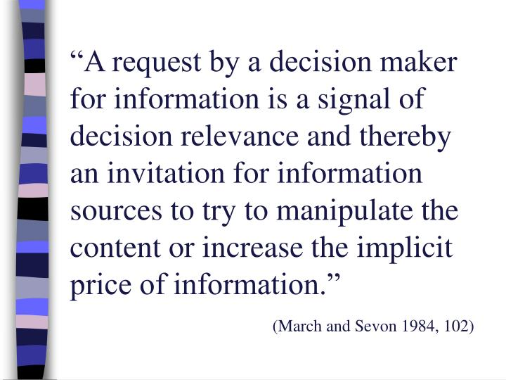 """A request by a decision maker for information is a signal of decision relevance and thereby an in..."