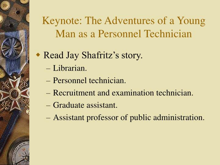 Keynote the adventures of a young man as a personnel technician