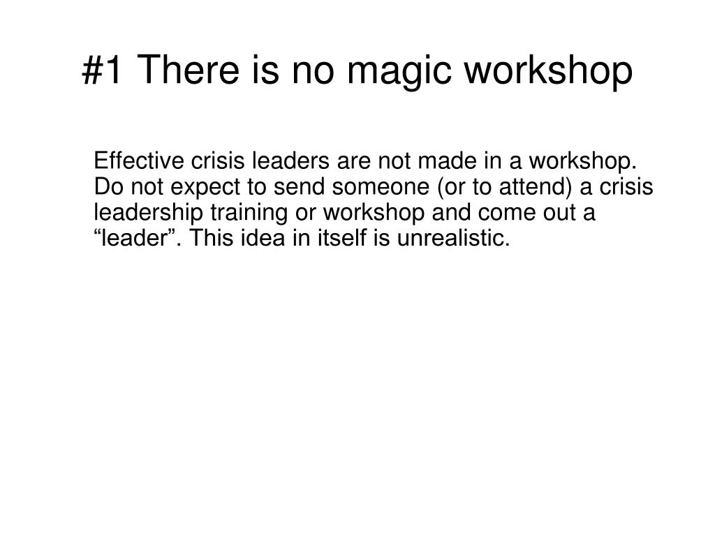 #1 There is no magic workshop