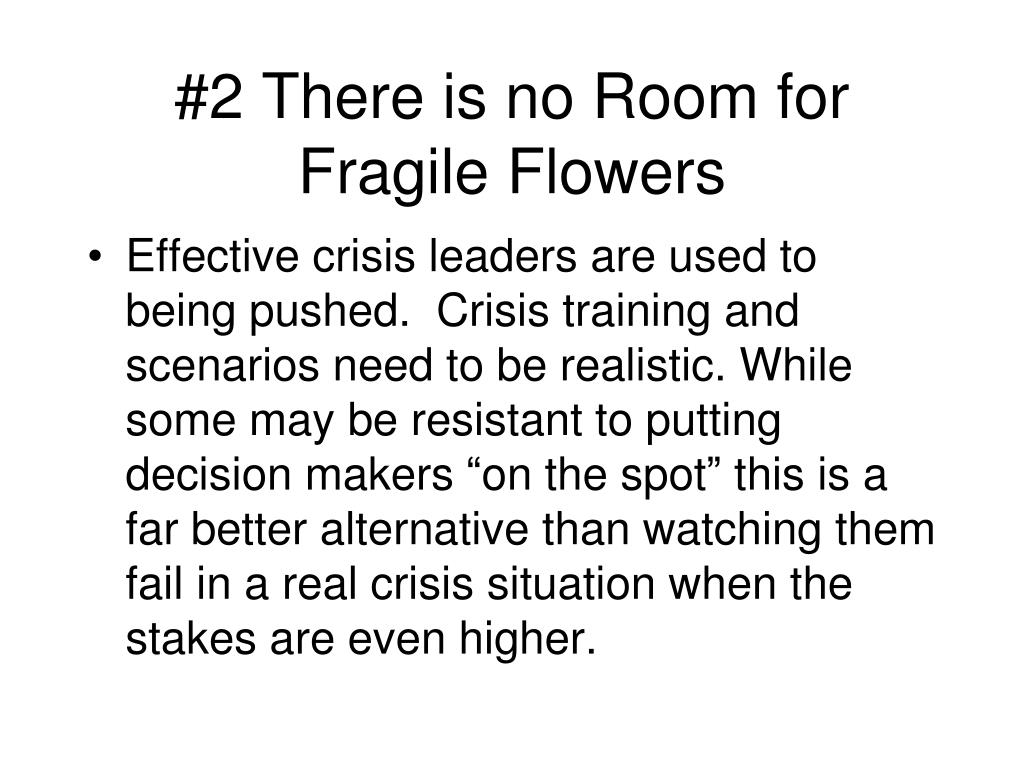 #2 There is no Room for Fragile Flowers