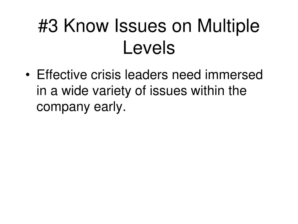 #3 Know Issues on Multiple Levels