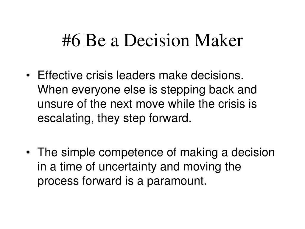 #6 Be a Decision Maker
